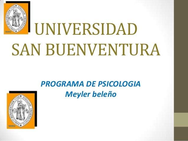 UNIVERSIDADSAN BUENVENTURAPROGRAMA DE PSICOLOGIAMeyler beleño