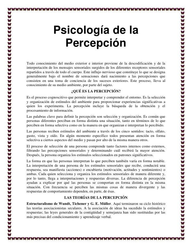 Psicología de la                        INTRODUCCIÓN A LA PERCEPCIÓN                   PercepciónTodo conocimiento del med...