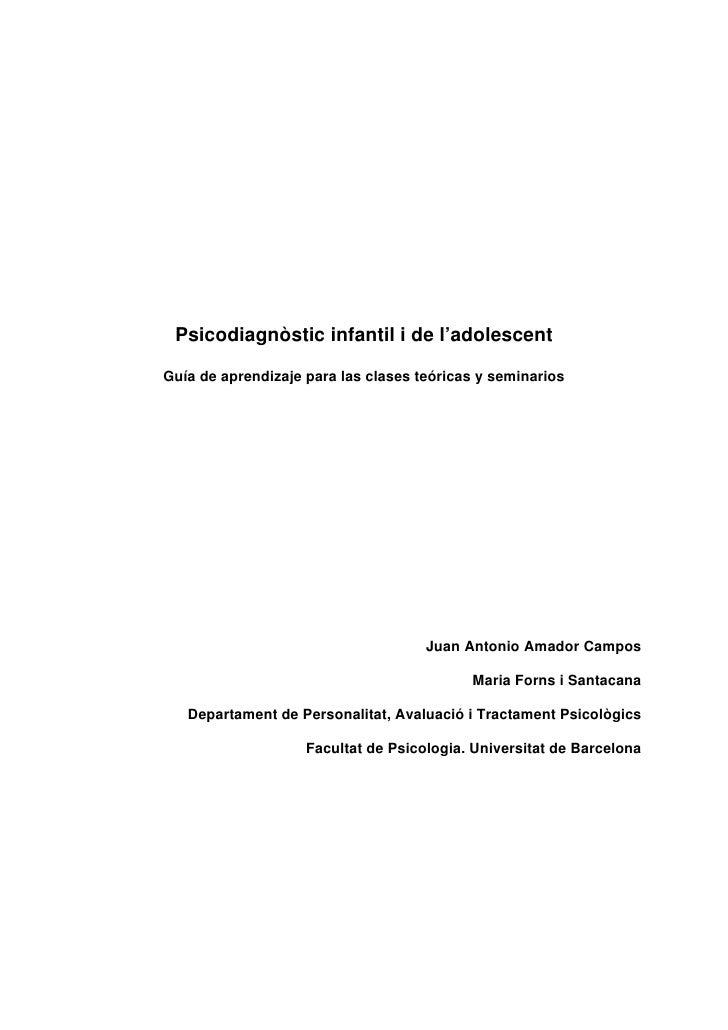 Psicodiagnòstic infantil i de l'adolescentGuía de aprendizaje para las clases teóricas y seminarios                       ...