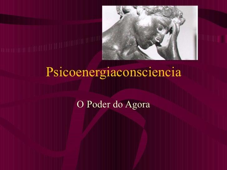 Psicoenergiaconsciencia O Poder do Agora