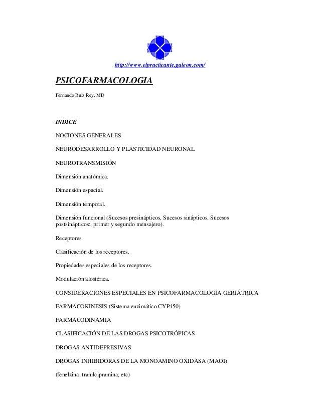http://www.elpracticante.galeon.com/  PSICOFARMACOLOGIA Fernando Ruiz Rey, MD  INDICE NOCIONES GENERALES NEURODESARROLLO Y...
