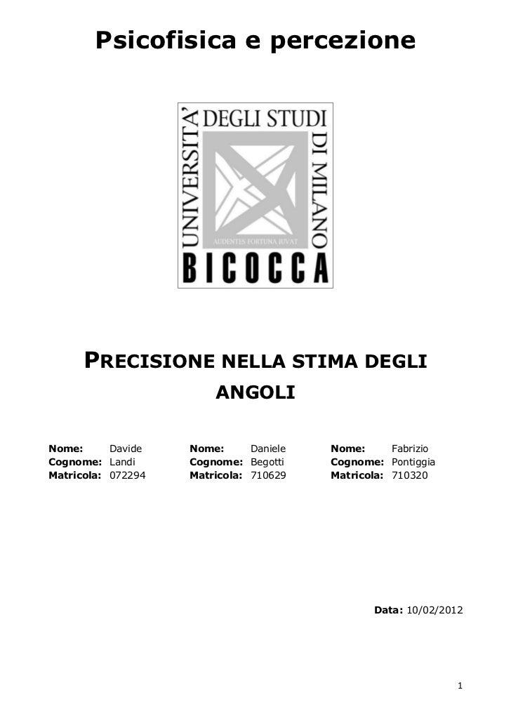 Psicofisica e percezione      PRECISIONE NELLA STIMA DEGLI                        ANGOLINome:      Davide   Nome:      Dan...