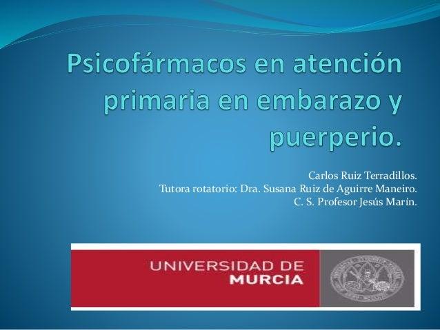 Carlos Ruiz Terradillos. Tutora rotatorio: Dra. Susana Ruiz de Aguirre Maneiro. C. S. Profesor Jesús Marín.