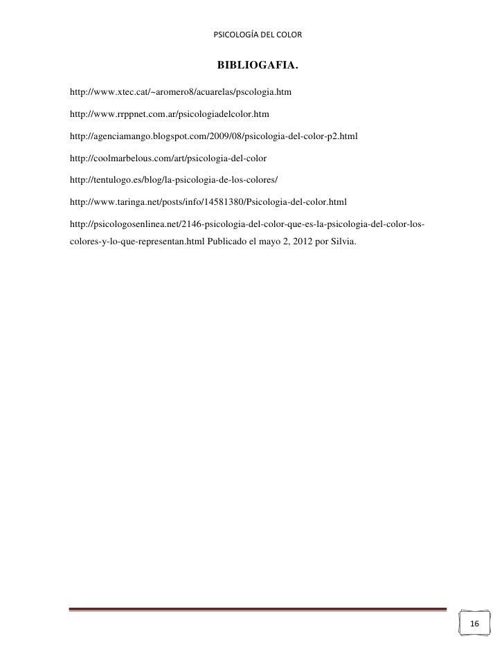 PSICOLOGÍA DEL COLOR                                      BIBLIOGAFIA.http://www.xtec.cat/~aromero8/acuarelas/pscologia.ht...