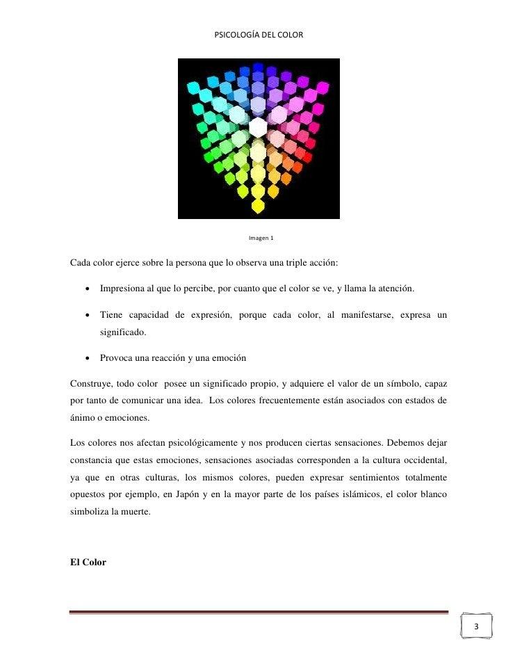 PSICOLOGÍA DEL COLOR                                             Imagen 1Cada color ejerce sobre la persona que lo observa...