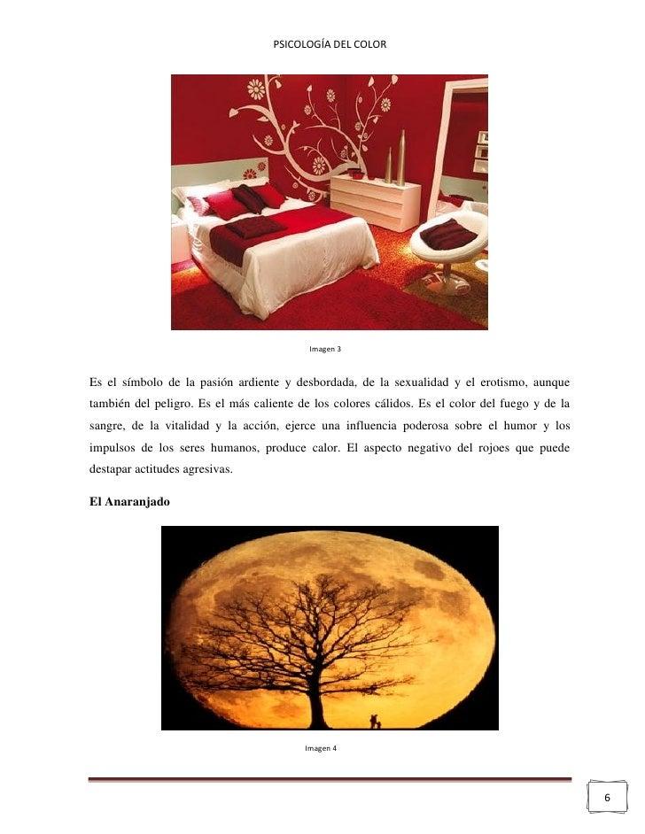 PSICOLOGÍA DEL COLOR                                          Imagen 3Es el símbolo de la pasión ardiente y desbordada, de...