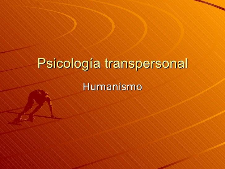 Psicología transpersonal Humanismo