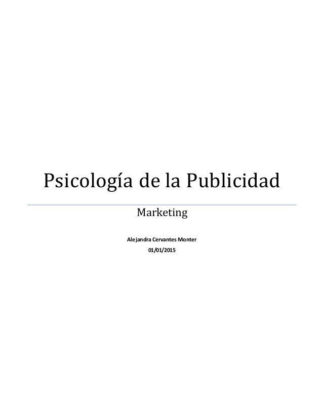 Psicología de la Publicidad Marketing Alejandra Cervantes Monter 01/01/2015