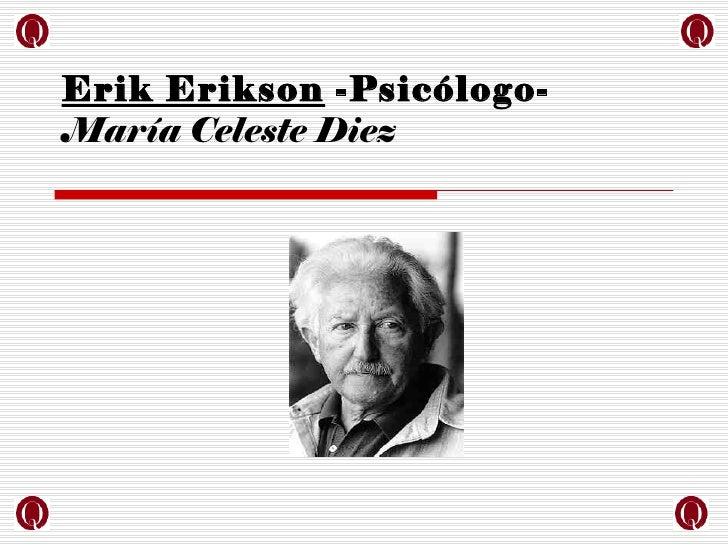 Erik Erikson -Psicólogo-María Celeste Diez