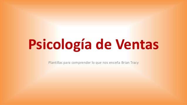 Psicología de Ventas Plantillas para comprender lo que nos enseña Brian Tracy