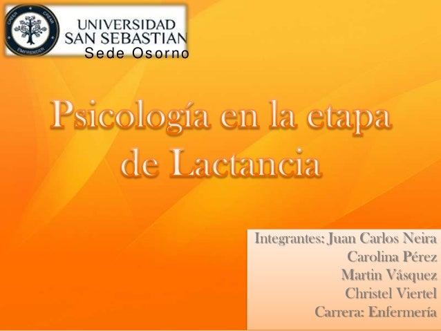Integrantes: Juan Carlos Neira Carolina Pérez Martin Vásquez Christel Viertel Carrera: Enfermería Sede Osorno