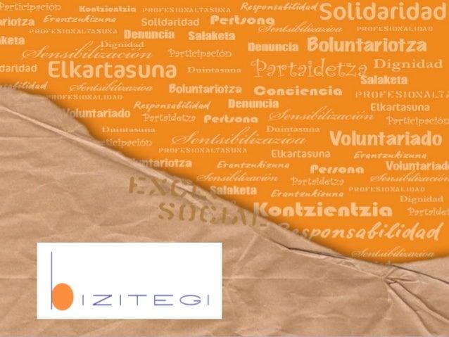La Asociación Bizitegi inicia su actividad en 1980 en Otxarkoaga un barrio de Bilbao. La Asociación Bizitegi está formada ...