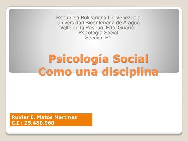Psicología Social Como una disciplina Republica Bolivariana De Venezuela Universidad Bicentenaria de Aragua Valle de la Pa...