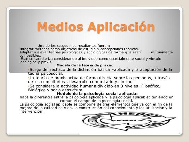 Medios Aplicación Uno de los rasgos mas resaltantes fueron: Integrar métodos como objetivos de estudio y concepciones teór...