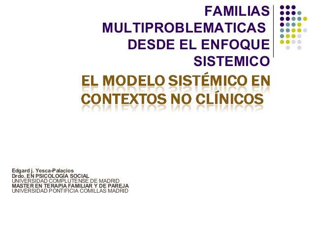 FAMILIAS                             MULTIPROBLEMATICAS                               DESDE EL ENFOQUE                    ...