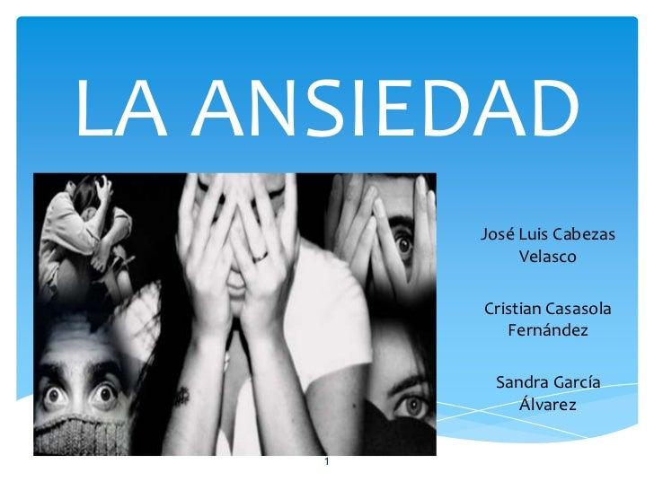 LAANSIEDAD<br />José Luis Cabezas Velasco <br />Cristian Casasola Fernández <br />Sandra García Álvarez <br />1<br />
