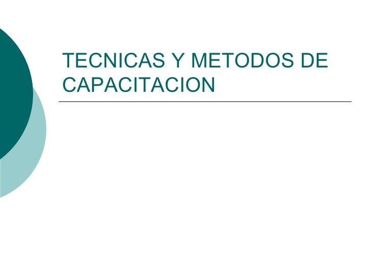 TECNICAS Y METODOS DE CAPACITACION