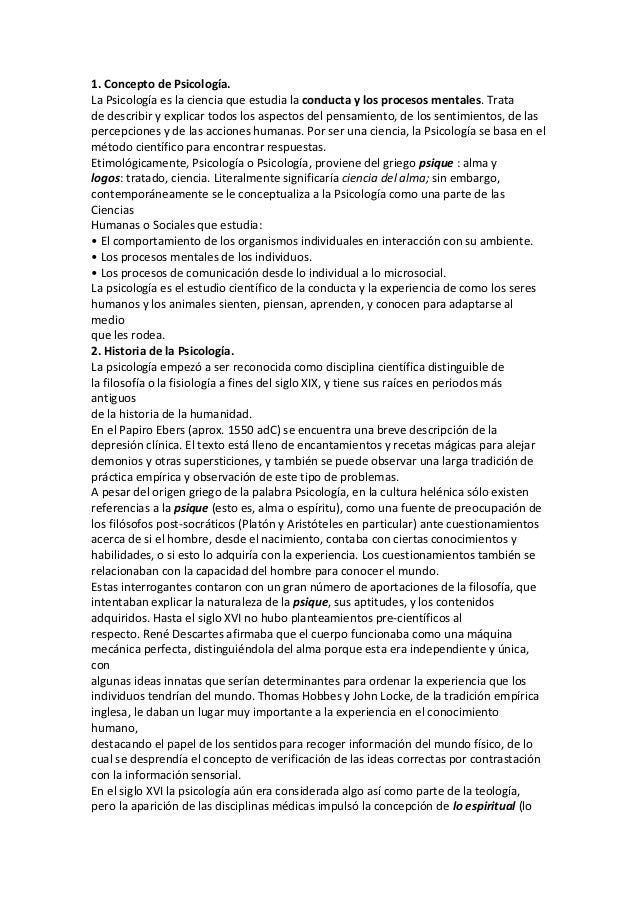 1. Concepto de Psicología.La Psicología es la ciencia que estudia la conducta y los procesos mentales. Tratade describir y...