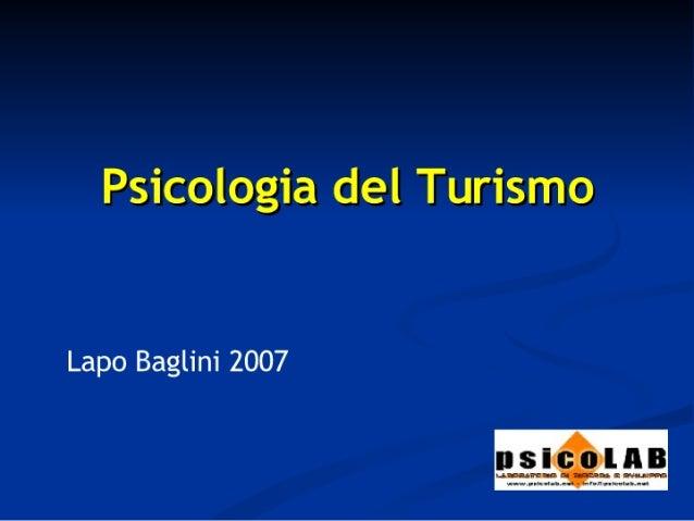 """Psicologia del Turismo  Lapo Baglini 2007  r'gîfî';  7.- wr r.  .. m:n*;  2 tra"""";  -. .—. ,.-.  a. .. . .. un:  ulqh u. ....."""