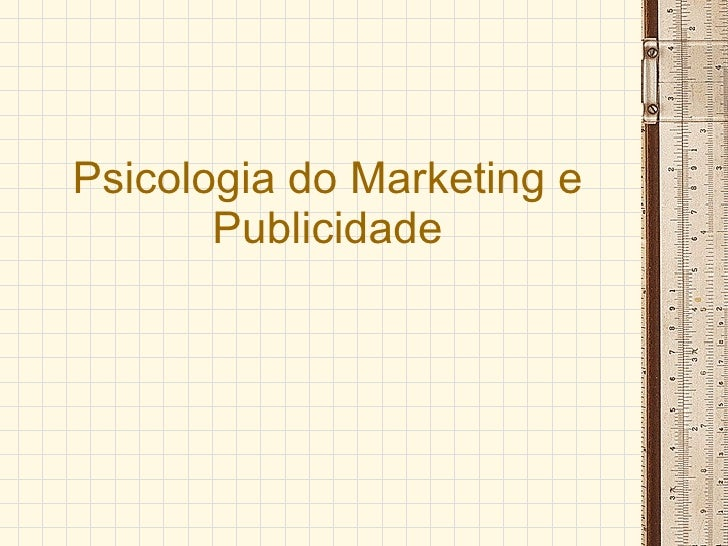 Psicologia do Marketing e Publicidade