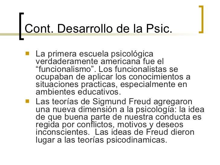 """Cont.  Desarrollo de la Psic. <ul><li>La primera escuela psicológica verdaderamente americana fue el """"funcionalismo"""". Los ..."""