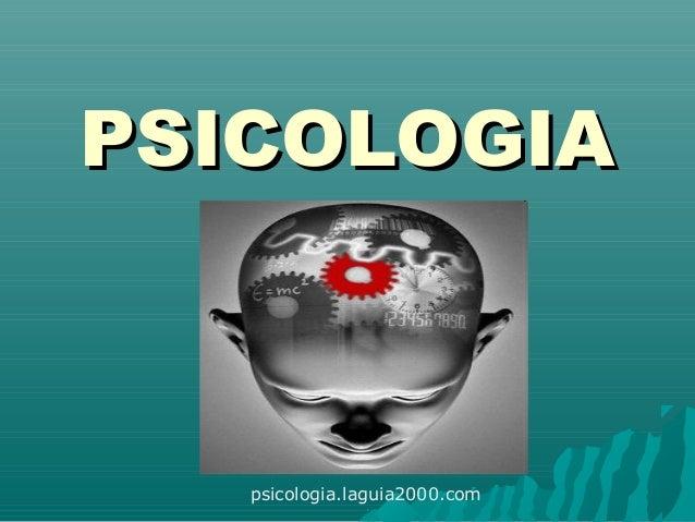 PSICOLOGIAPSICOLOGIA psicologia.laguia2000.com