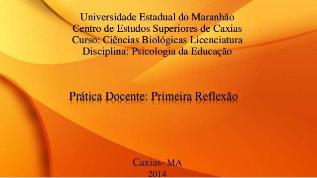 Universidade Estadual do Maranhão Centro de Estudos Superiores de Caxias Curso: Ciências Biológicas Licenciatura Disciplin...