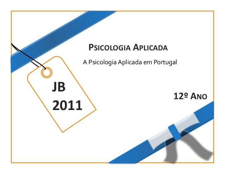 PSICOLOGIA APLICADA                          A Psicologia Aplicada em Portugal                   JB       ...