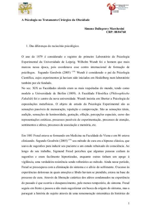 1  A Psicologia no Tratamento Cirúrgico da Obesidade  Simone Dallegrave Marchesini  CRP: 08/04760  1. Das diferenças do ra...