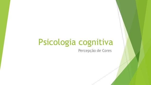 Psicologia cognitiva Percepção de Cores