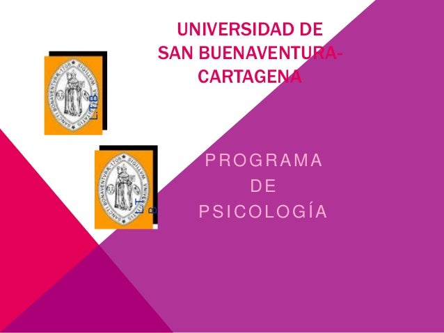 UNIVERSIDAD DESAN BUENAVENTURA-CARTAGENAPROGRAMADEPSICOLOGÍAL.T.BL.T.B