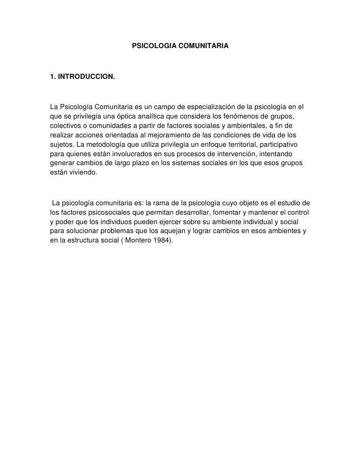 PSICOLOGIA COMUNITARIA<br />1. INTRODUCCION.<br />La Psicología Comunitaria es un campo de especialización de la psicologí...