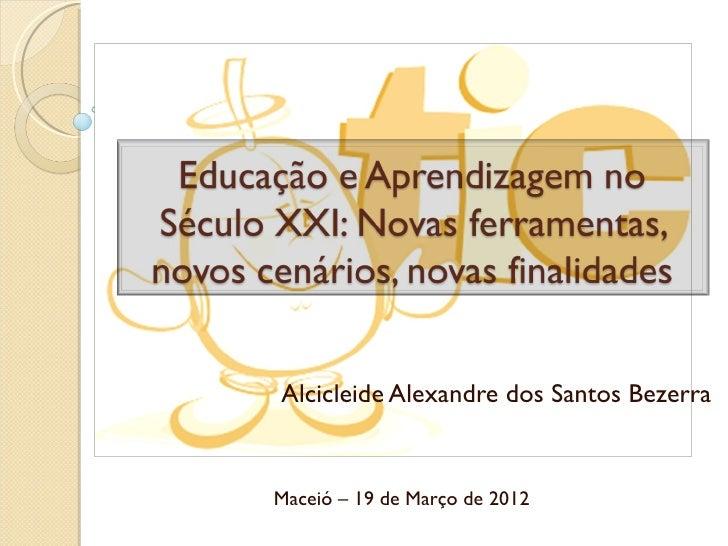 Alcicleide Alexandre dos Santos BezerraMaceió – 19 de Março de 2012