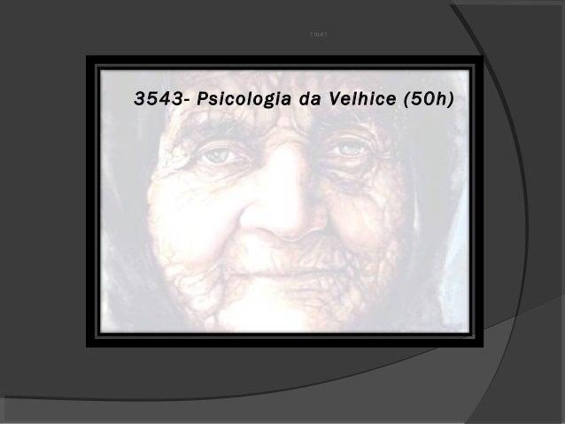 110-01  3543- Psicologia da Velhice (50h)
