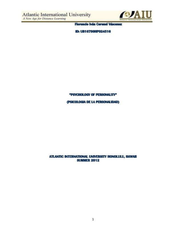 """1 Florencio Iván Coronel Vásconez ID: UB16799HP024516 """"PSYCHOLOGY OF PERSONALITY"""" (PSICOLOGIA DE LA PERSONALIDAD) ATLANTIC..."""