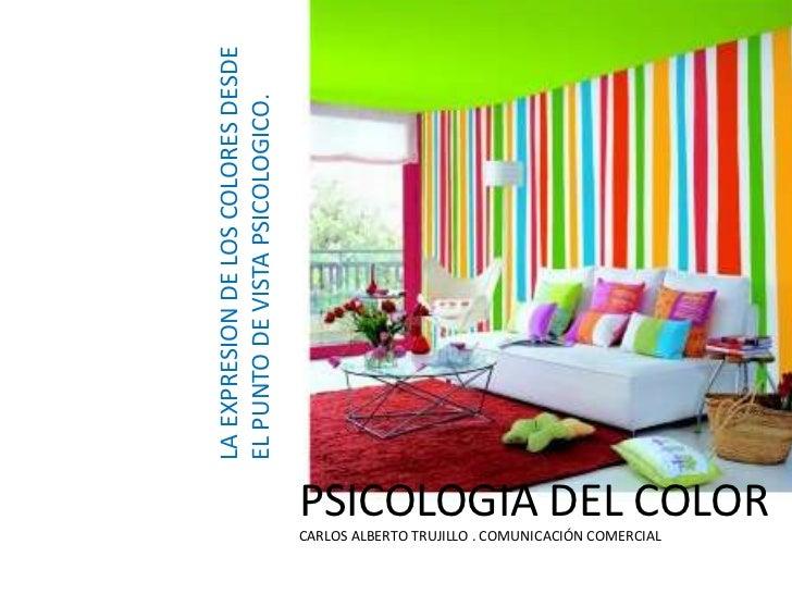 LA EXPRESION DE LOS COLORES DESDEEL PUNTO DE VISTA PSICOLOGICO.                                    PSICOLOGIA DEL COLOR   ...