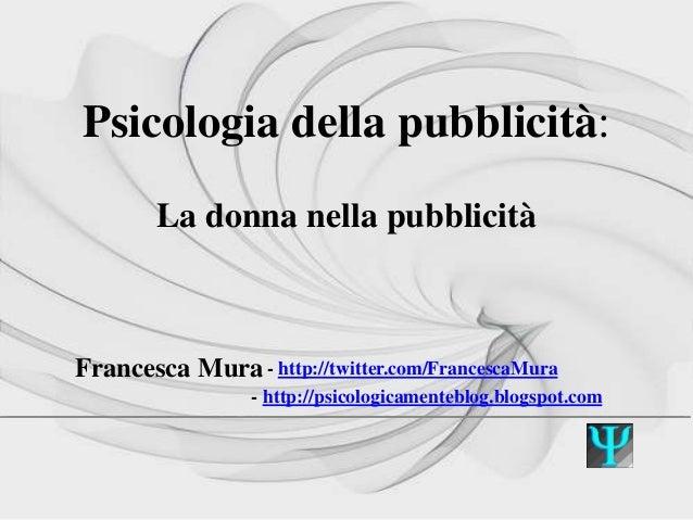 Psicologia della pubblicità: La donna nella pubblicità ___________________________________________________ ________ ______...