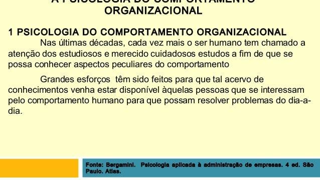 A PSICOLOGIA DO COMPORTAMENTO ORGANIZACIONAL 1 PSICOLOGIA DO COMPORTAMENTO ORGANIZACIONAL Nas últimas décadas, cada vez ma...
