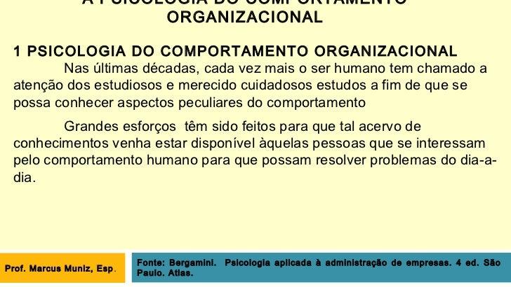 A PSICOLOGIA DO COMPORTAMENTO                         ORGANIZACIONAL 1 PSICOLOGIA DO COMPORTAMENTO ORGANIZACIONAL        N...