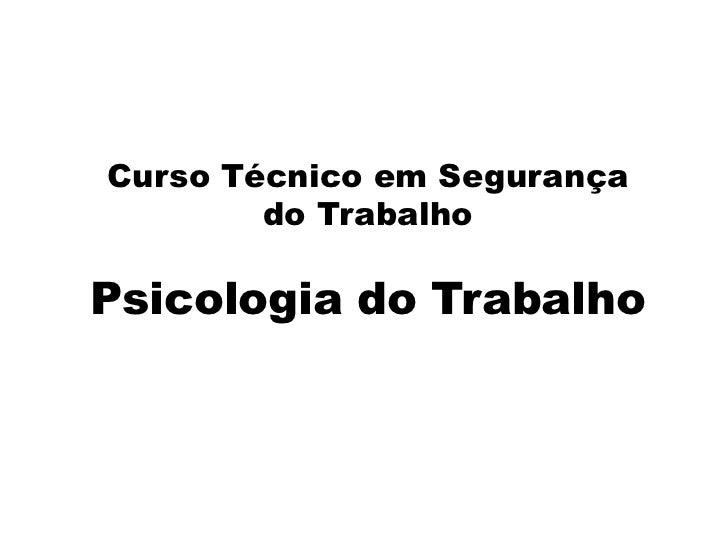 Curso Técnico em Segurança do Trabalho<br />Psicologia do Trabalho<br />