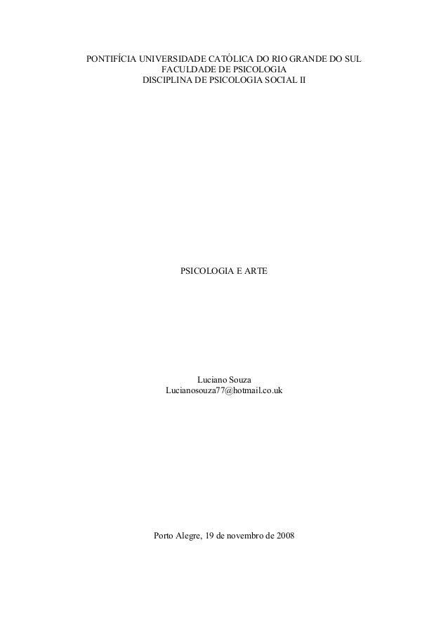 PONTIFÍCIA UNIVERSIDADE CATÓLICA DO RIO GRANDE DO SULFACULDADE DE PSICOLOGIADISCIPLINA DE PSICOLOGIA SOCIAL IIPSICOLOGIA E...