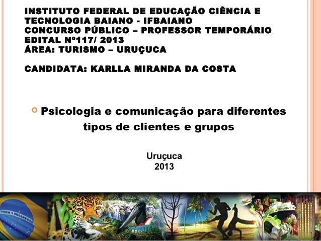 INSTITUTO FEDERAL DE EDUCAÇÃO CIÊNCIA E TECNOLOGIA BAIANO - IFBAIANO CONCURSO PÚBLICO – PROFESSOR TEMPORÁRIO EDITAL Nº117/...