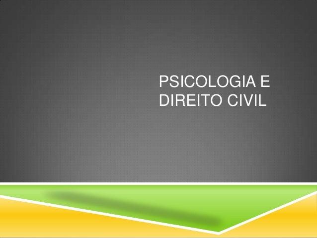 PSICOLOGIA E DIREITO CIVIL