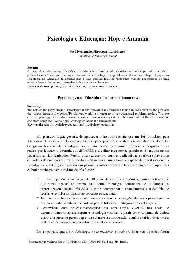 Psicologia e Educação: Hoje e Amanhã                                    José Fernando Bitencourt Lomônaco1                ...