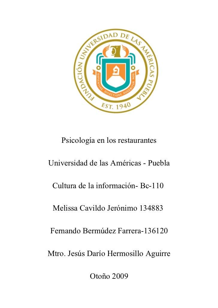 Psicología en los restaurantes  Universidad de las Américas - Puebla   Cultura de la información- Bc-110   Melissa Cavildo...