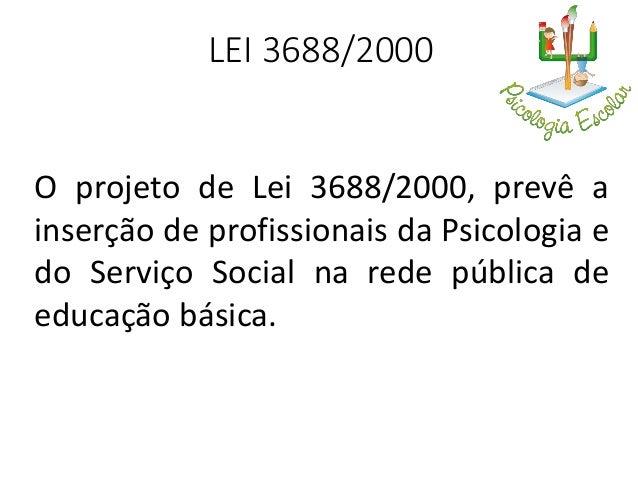 Histórico de tramitação • O projeto de lei que dispõe sobre a prestação de serviços de psicologia e serviço social nas esc...