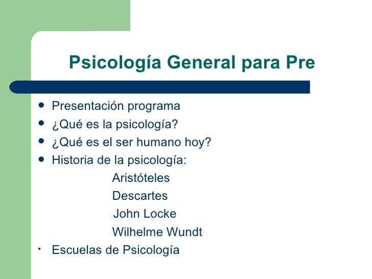 Psicología General para Pre <ul><li>Presentación programa </li></ul><ul><li>¿Qué es la psicología? </li></ul><ul><li>¿Qué ...