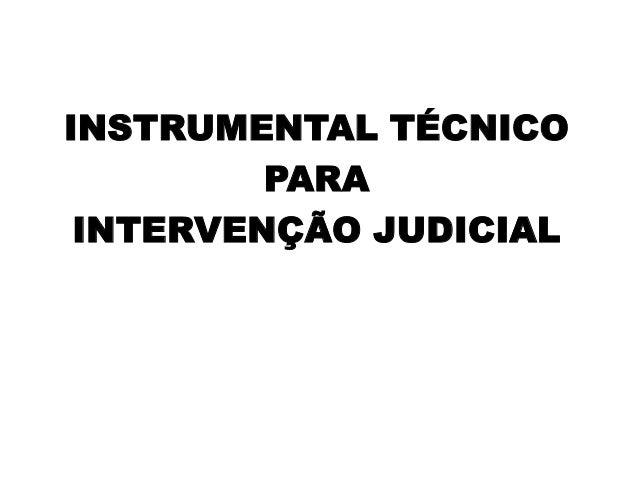 INSTRUMENTAL TÉCNICO PARA INTERVENÇÃO JUDICIAL