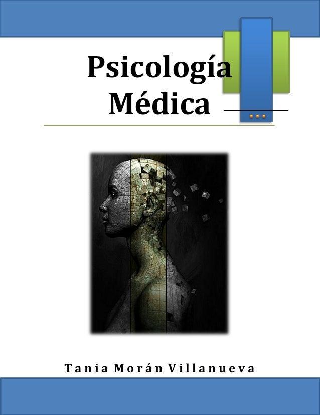 Psicología Médica T a n i a M o r á n V i l l a n u e v a