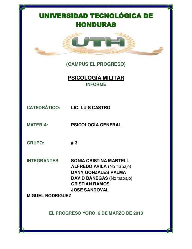 UNIVERSIDAD TECNOLÓGICA DE             HONDURAS                 (CAMPUS EL PROGRESO)                  PSICOLOGÍA MILITAR  ...